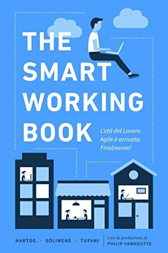 The Smart Working Book L'età del Lavoro Agile è arrivata Finalmente PDF