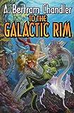 To the Galactic Rim (John Grimes Rim Worlds Book 1)