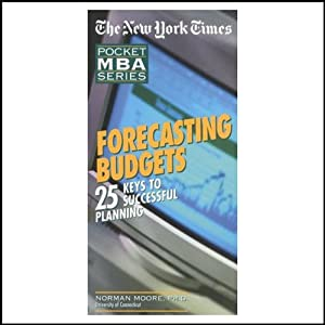 The New York Times Pocket MBA: Forecasting Budgets | [Norman Moore]