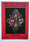 English Heritage in Stained Glass: Oxford (English heritage in stained glass series) (1871144027) by Archer, Michael