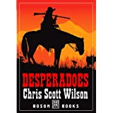 Desperadoesby Chris Scott Wilson