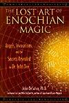 The Lost Art of Enochian Magic: Angel...
