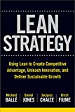 img - for Lean Strategy: Using Lean to Create Competitive Advantage, Unleash Innovation, and Deliver Sustainable Growth book / textbook / text book