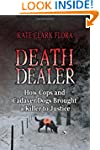 Death Dealer: How Cops and Cadaver Do...