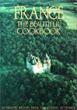 France: The Beautiful Cookbook- Authentic Recipes from the Regions of France (0002154129) by Gilles Pudlowski
