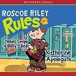 Roscoe Riley Rules #2: Never Swipe a Bully's Bear | Katherine Applegate