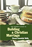 img - for The Seeker's Guide to Building a Christian Marriage: 11 Essential Skills book / textbook / text book