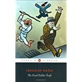 The Good Soldier Svejk: and His Fortunes in the World War (Penguin Classics) ~ Jaroslav Hasek