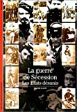 img - for La Guerre de S cession : Les Etats d sunis book / textbook / text book