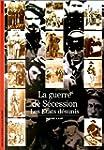 GUERRE DE SECESSION (LA) : LES �TATS...