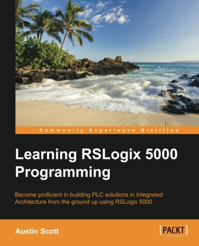 Learning RSLogix 5000 Programming, by Austin Scott