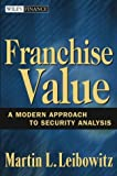 Franchise value:a modern approach to security analysis