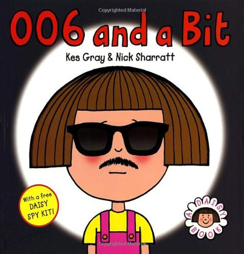 006 and a Bit (Daisy Books)