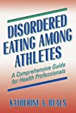 Disordered eating among athletes : a comprehensive guide for health professionals /