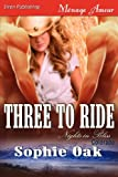 Three to Ride [Nights in Bliss, Colorado 1] (Siren Publishing Menage Amour) (Nights in Bliss, Colorado, Menage Amour)