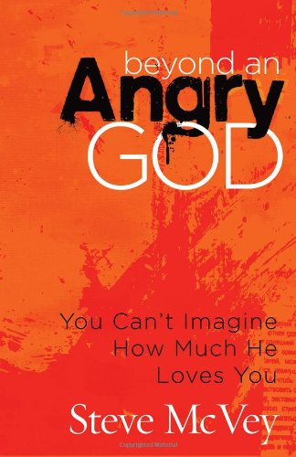Beyond an Angry God: You Can't Imagine How Much He Loves You PDF