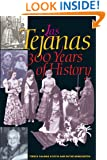 Las Tejanas: 300 Years of History (Jack and Doris Smothers Series in Texas History, Life, and Culture)