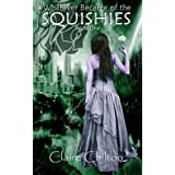 Whatever Became of the Squishies: 1 (WBOTS Young Adult Fantasy Series)by Claire Chilton