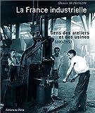 echange, troc Denis Woronoff - La France industrielle