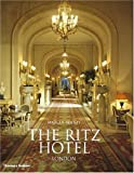 The Ritz Hotel, London: Centenary Edition Marcus Binney
