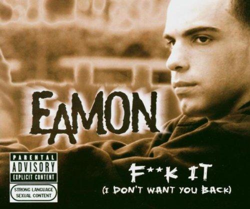 Fuck It by Eamon