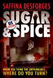 img - for Sugar & Spice (When you think the unthinkable, where do you turn? US Edition) book / textbook / text book