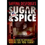 Sugar & Spice (US edition)by Saffina DESFORGES