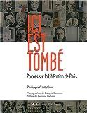 echange, troc Philippe Castetbon - Ici est tombé : Paroles sur la Libération de Paris