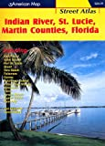 American Map Indian River, St. Lucie and Martin Counties, Fl Street Atlas