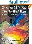Color Mixing the Van Wyk Way: A Manua...