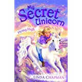 My Secret Unicorn: Flying Highby Linda Chapman