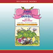 Annie and Snowball and the Magical House | Cynthia Rylant