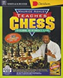 Maurice Ashley Teaches Chess for Beginning and Intermediate Players (067131579X) by Ashley, Maurice