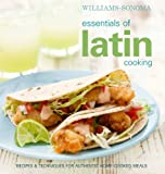 Williams-Sonoma Essentials of Latin Cooking: Recipes & Techniques for Authentic Home-Cooked Meals thumbnail