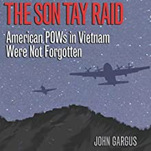 The Son Tay Raid: American POWs in Vietnam Were Not Forgotten, Revised Edition (       UNABRIDGED) by John Gargus Narrated by Michael Giorgio