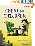 Chess for Children:  How to Play the...