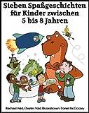 Sieben Spa�geschichten f�r Kinder zwischen 5 bis 8 Jahren