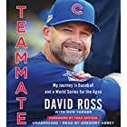 Teammate: My Journey in Baseball and a World Series for the Ages Hörbuch von David Ross, Don Yaeger, Theo Epstein - foreword Gesprochen von: Gregory Abbey