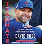 Teammate: My Journey in Baseball and a World Series for the Ages | David Ross,Don Yaeger,Theo Epstein - foreword