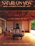 img - for Nature on View: Homes and Gardens Inspired by Japan book / textbook / text book