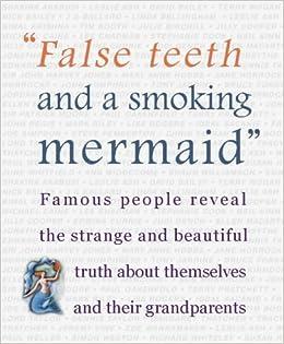 I Have False Teeth - and I Love Them