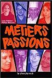 echange, troc Louis Aldebert, Philippe Mascaro - Métiers passions : Pour l'orientation des jeunes vers l'artisanat