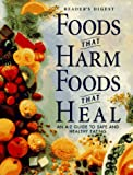Foods That Harm, Foods That Heal: An A-Z Guide to Safe and Healthy Eating (0888505361) by Reader's Digest Editors