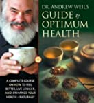 Dr. Andrew Weil's Guide to Optimum He...