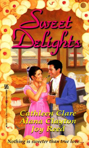 Sweet Delights, CATHLEEN CLARE, ALANA CLAYTON, JOY REED