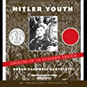 Hitler Youth: Growing Up in Hitler's Shadow (       UNABRIDGED) by Susan Campbell Bartoletti Narrated by Kathrin Kana
