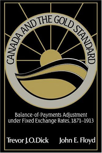 Canada and the Gold Standard: Balance of Payments Adjustment under Fixed Exchange Rates, 1871-1913 (Studies in Macroeconomic History)