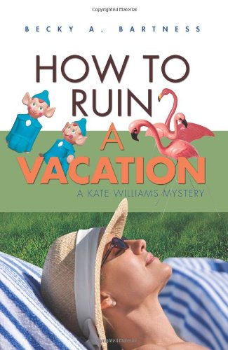 How To Ruin a Vacation (Kate Williams Mystery)