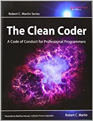 The Clean Coder: A Code of Conduct for Professional Programmers (Robert C. Martin)