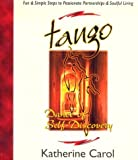 Tango:Dance of Self-Discovery - Fun  &  Simple Steps to Passionate Partnerships  &  Soulful Living
